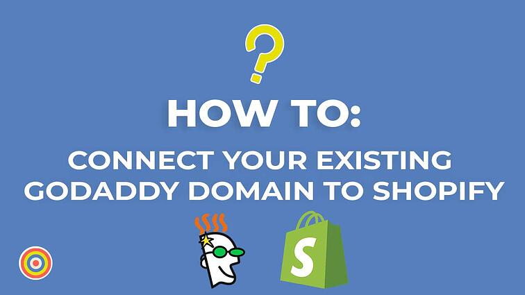 How to Connect Your Existing GoDaddy Domain to Shopify Automatically