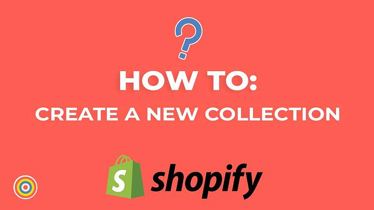 How to Create a New Collection on Shopify