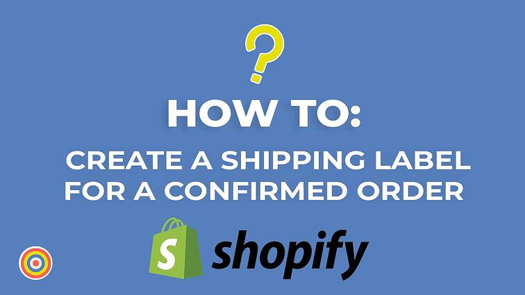 How To Fulfill and Create a Shipping Label for your Order on Shopify