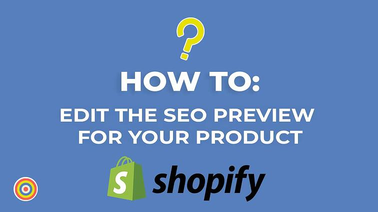 How To Edit the SEO Preview for your Product on Shopify