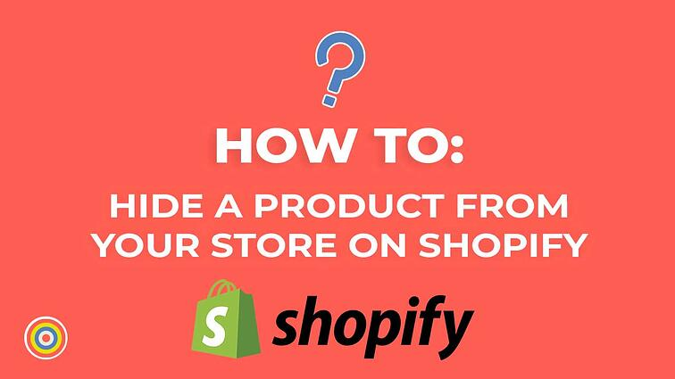 How to Hide a Product from your Store on Shopify