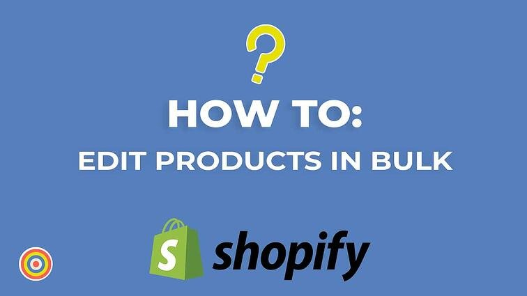 How to Edit Products in Bulk on Shopify