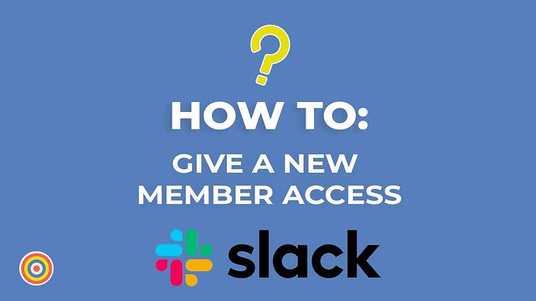 How to Give a New Member Access to Slack