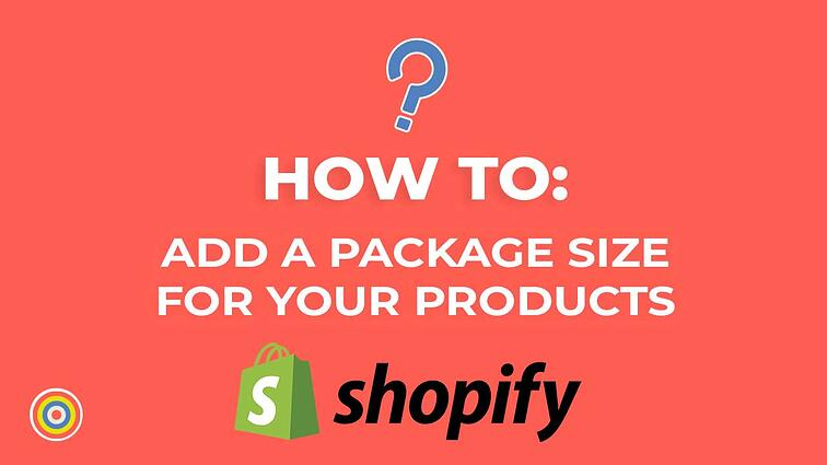 How to Add a Package size for your Products on Shopify