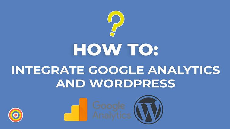 How to Integrate Google Analytics and WordPress