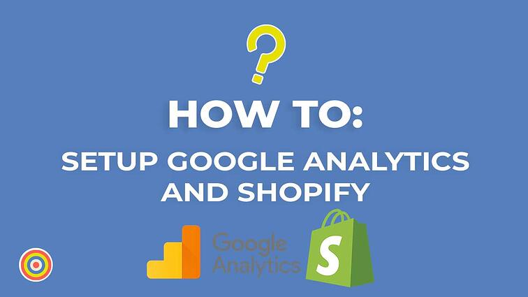 How To Setup Google Analytics to Shopify