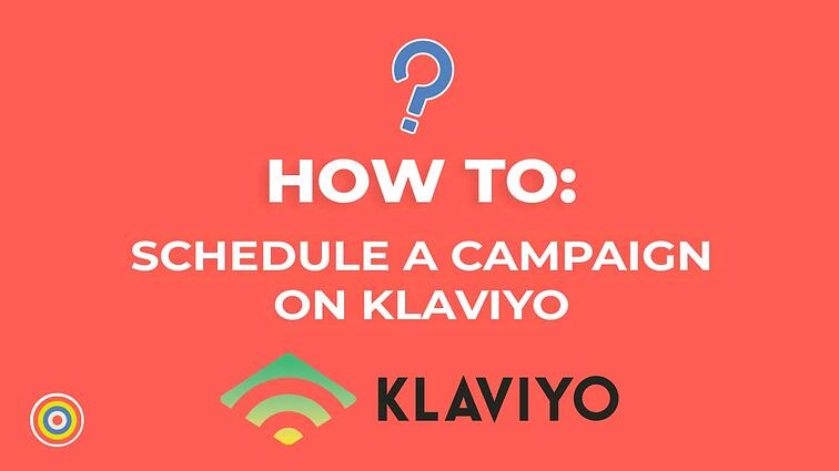 How to Schedule a Campaign on Klaviyo