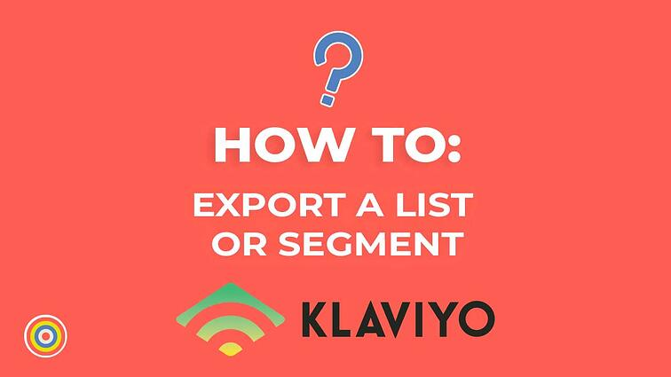 How to Export a List or Segment on Klaviyo