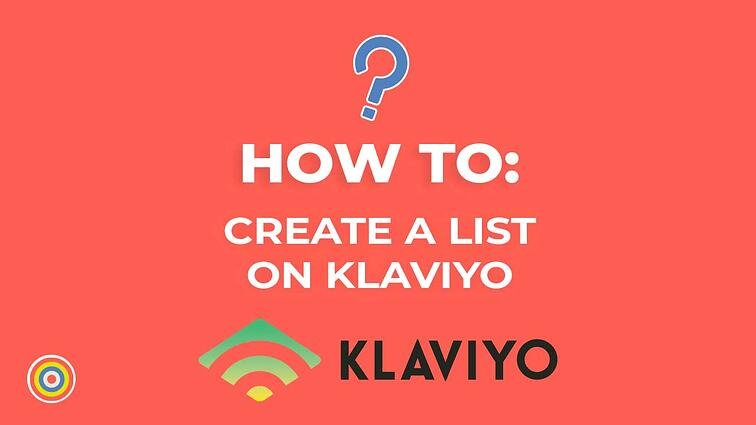 How to Create a List on Klaviyo
