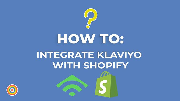 How to Integrate a Klaviyo With Shopify