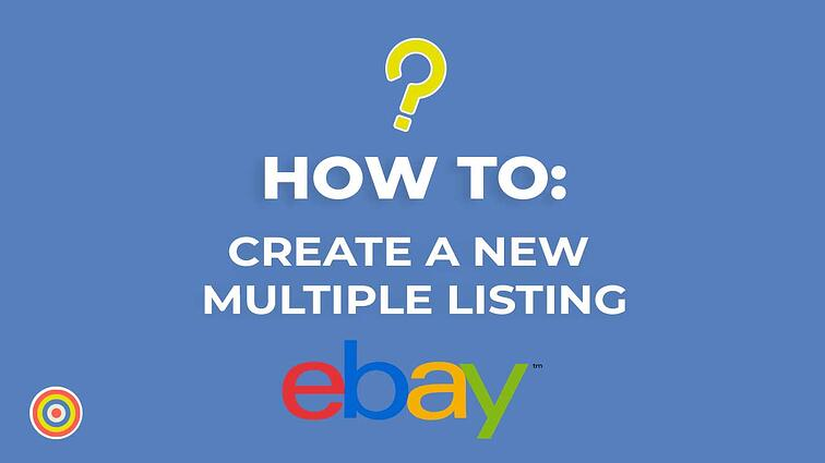 How to Create New Multiple Listings on eBay