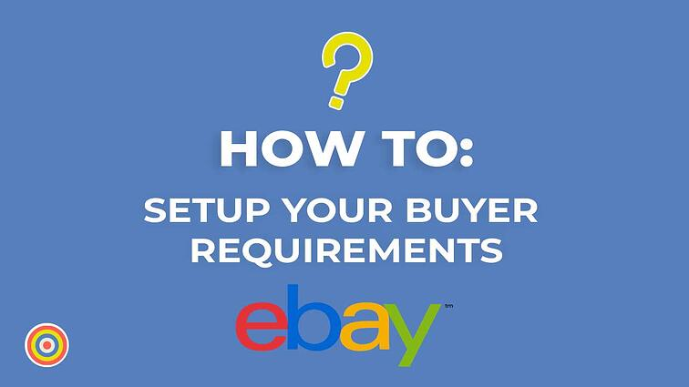 How to Setup your Buyer Requirements on eBay