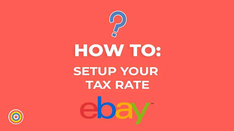 How to Setup your Tax Rate on eBay