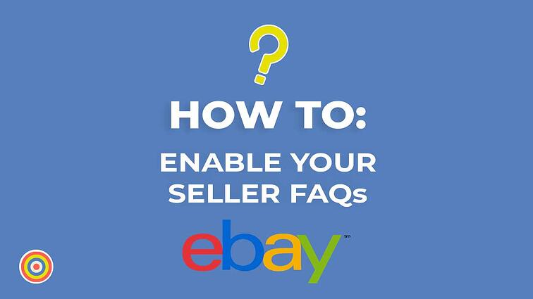 How to Enable your Seller FAQs on eBay