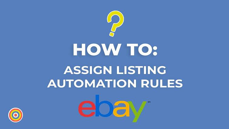 How to Assign Listing Automation Rules on eBay