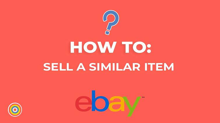 How to Sell A Similar Item on eBay