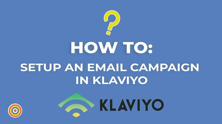 How to Setup An Email Campaign In Klaviyo