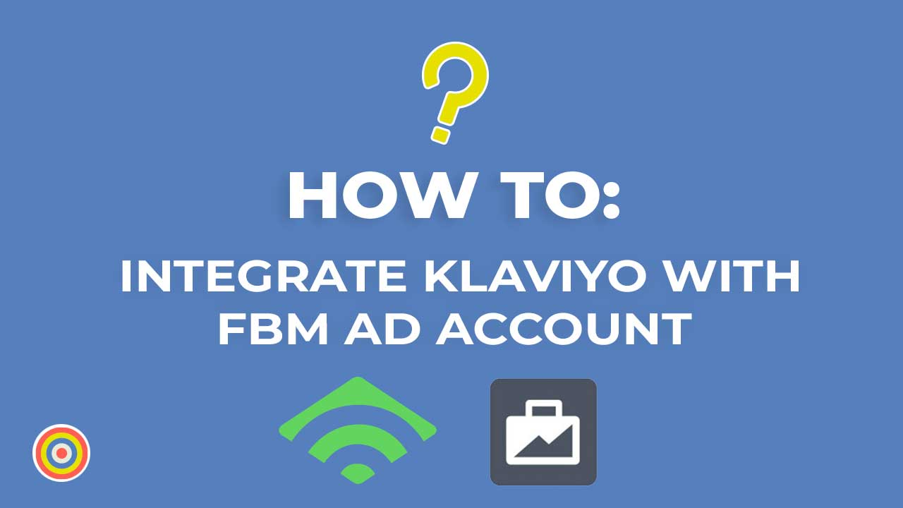 How to Integrate Klaviyo With Your Facebook Business Ad Manager