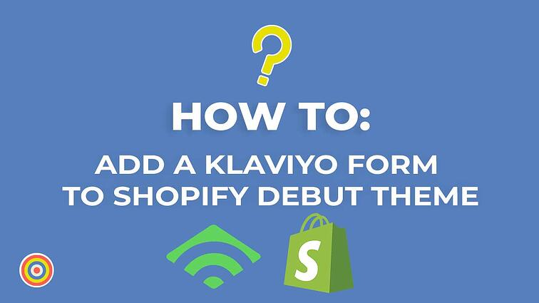 How to Add a Klaviyo Form to Shopify Debut Theme