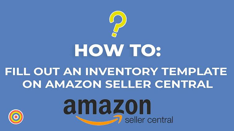 How to Fill Out an Inventory Template on Amazon Seller Central