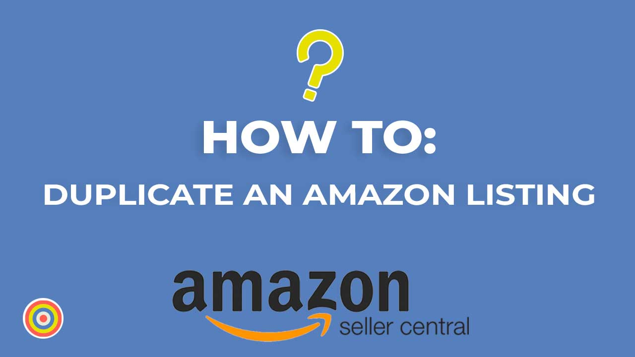 How to Duplicate Your Listing on Amazon
