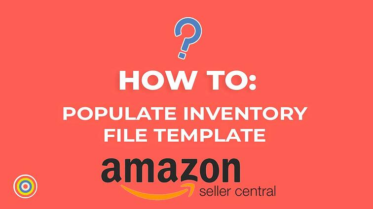 How to Populate an Inventory File Template on Amazon Seller Central