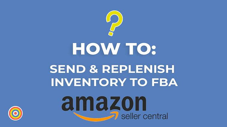 How to Send & Replenish Inventory To FBA