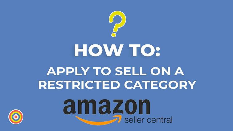How to Apply To Sell on a Restricted Category on Amazon Seller Central