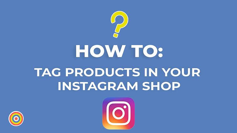 How to Tag Products on Your Instagram Shop