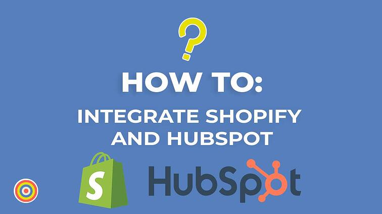 How to Integrate Shopify and HubSpot