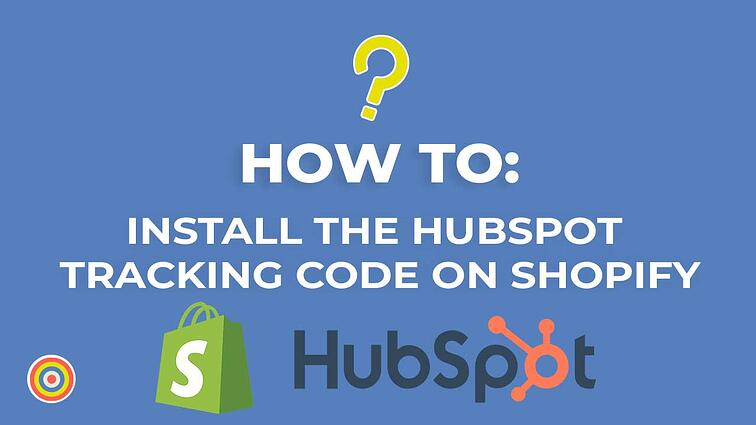 How to Install The HubSpot Tracking Code on a Shopify Site