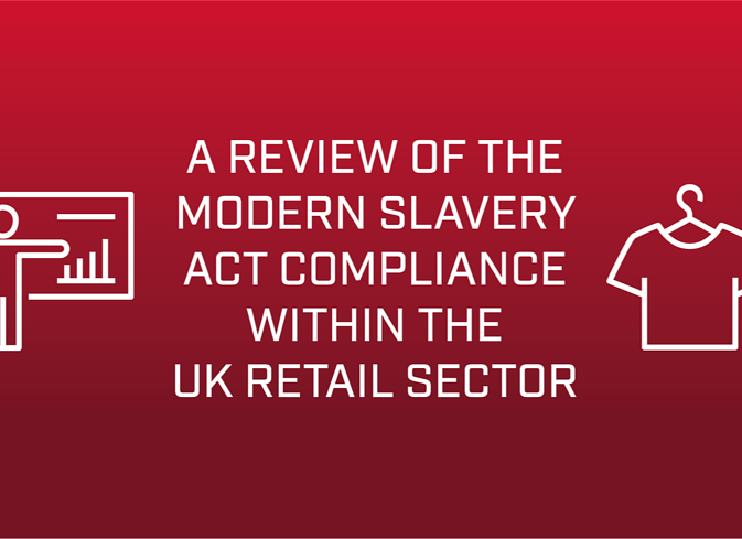 A Review of the Modern Slavery Act Compliance Within the UK Retail Sector