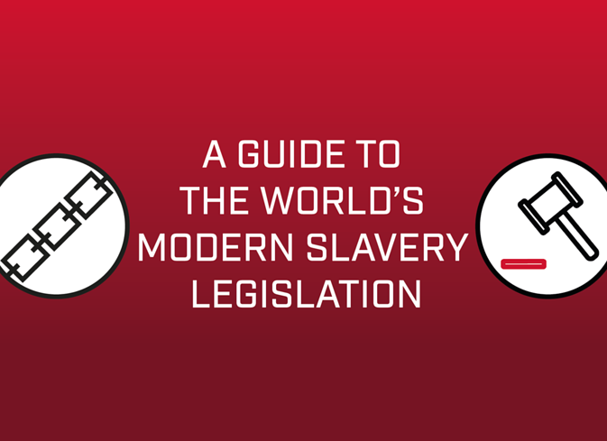A Guide to the World's Modern Slavery Legislation