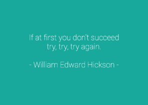 quote-if-at-first-you-don-t-succeed-try-try-try-again-william-edward