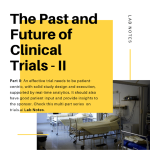 The Past and Future of Clinical Trials - Part II