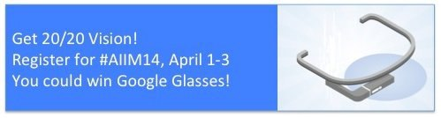 Early registration for AIIM14. win GoogleGlass