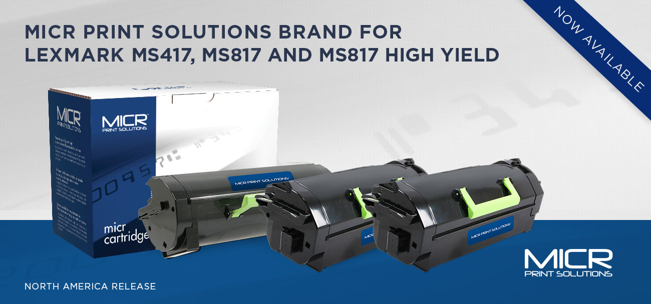 MICR PRINT SOLUTIONS BRAND FOR LEXMARK MS417, MS817 AND MS817 HIGH YIELD