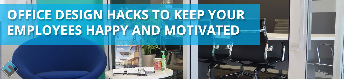 Office Design Hacks to Keep Your Employees Motivated