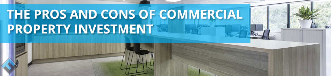 The Pros and Cons of Commercial Property Investment