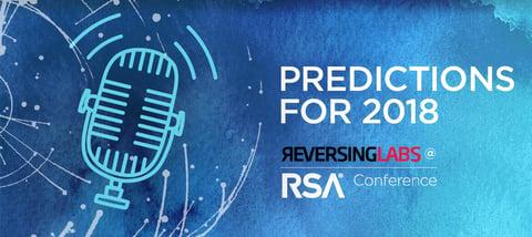 RSA Event Pod Cast - Predictions for 2018