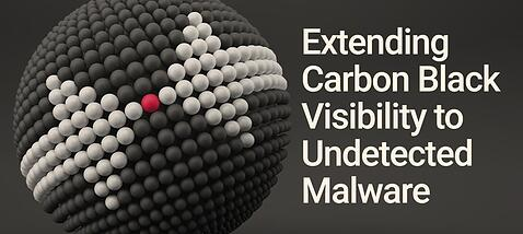 Notes from the Field: Extending Carbon Black Visibility to Undetected Malware