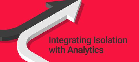 Integrating Isolation with Analytics