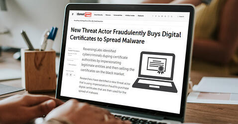 Threatpost highlights new ReversingLabs Research on How Threat Actors Fraudulently Buy Digital Certificates to Spread Malware