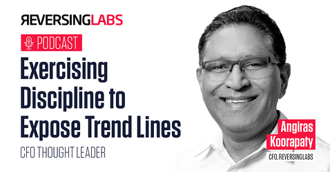 CFO Thought Leader: A Podcast with ReversingLabs Angiras Koorapaty