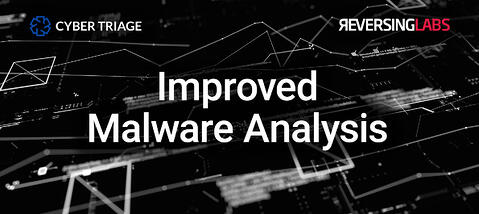 Cyber Triage and ReversingLabs Integrate to Surface Undetected Malware