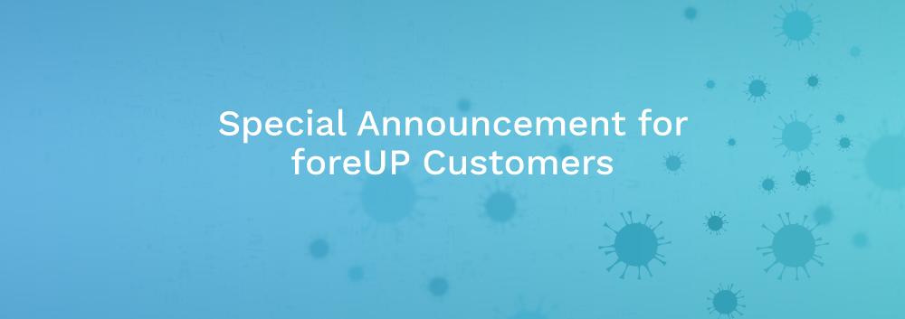 foreUP Customer COVID-19 Announcement