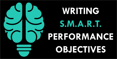 Writing S.M.A.R.T. Performance Objectives