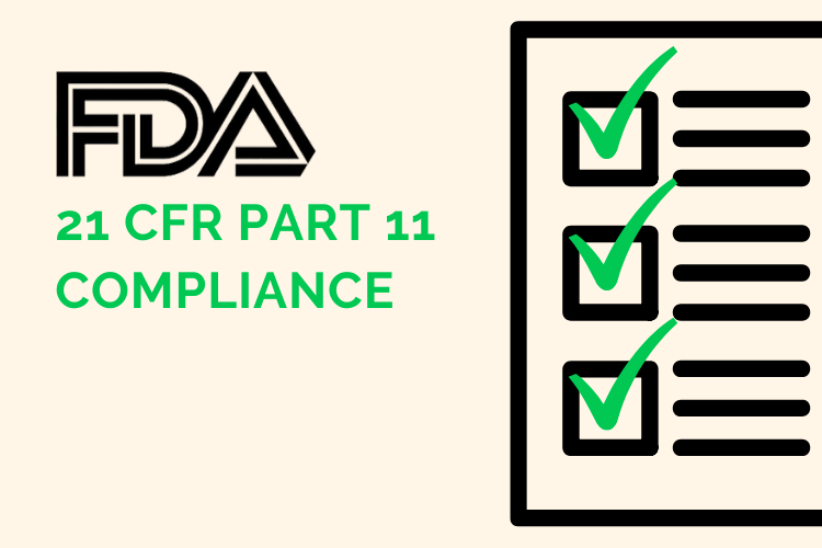 What is 21 CFR Part 11 and Why Does Compliance Matter?