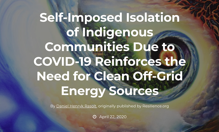 Self-Imposed Isolation of Indigenous Communities Due to COVID-19 Reinforces the Need for Clean Off-Grid Energy Sources