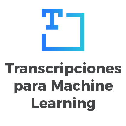 Transcripciones para Machine Learning